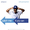 Shawn Chrystopher - Catch Me if You Can Artwork