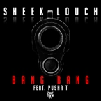 Sheek Louch - Bang Bang ft. Pusha T Artwork