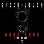 Sheek Louch - Bang Bang ft. Pusha T Artwork