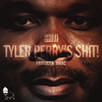 SH*T! - Tyler Perry's SHI*T! Artwork