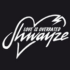 Shwayze - Love Is Overrated Artwork