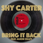 Shy Carter - Bring It Back ft. Aleon Craft Artwork