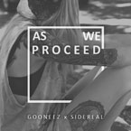 DJ Sidereal ft. The Gooneez - As We Proceed Artwork