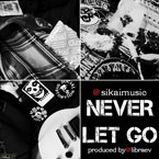 Sikai - Never Let Go Artwork