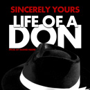 Sincerely Yours - Life of a Don Artwork