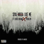 SIYA ft. Chris Brown & Problem - N*gga Like Me Artwork