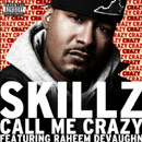 Skillz ft. Raheem DeVaughn - Call Me Crazy Artwork