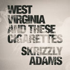 Skrizzly Adams - West Virginia and These Cigarettes Artwork