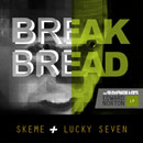 The Sleepwalkers ft. Skeme & Lucky Seven - Break Bread Artwork