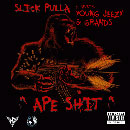 Slick Pulla ft. Young Jeezy & Grands - Ape Sh*t Artwork