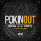 Slim Thug ft. Z-Ro & Paul Wall - Pokin Out Artwork