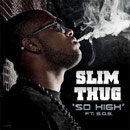 Slim Thug ft. B.o.B. - So High Artwork