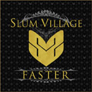 Slum Village ft. Colin Munroe - Faster Artwork