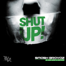 Smash Brovaz ft. Lord Quest &amp; Rich Kidd - Shut Up Artwork