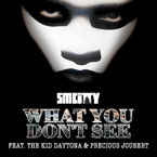 SmCity ft. The Kid Daytona &amp; Precious Joubert - What You Don&#8217;t See Artwork