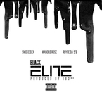 "Smoke DZA & Manolo Rose - Black Elite ft. Royce Da 5'9"" Artwork"