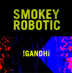 Smokey Robotic - GANDHI Artwork