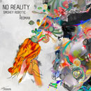 Smokey Robotic ft. Redman - No Reality Artwork