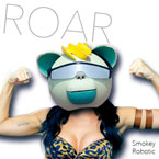 Smokey Robotic - Roar (Katy Perry Cover) Artwork