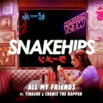 Snakehips - All My Friends ft. Tinashe & Chance The Rapper Artwork