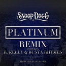 Snoop Dogg ft. R. Kelly & Busta Rhymes - Platinum (Remix) Artwork