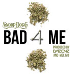 Snoop Dogg - Bad 4 Me Artwork