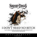 Snoop Dogg ft. Devin the Dude & Kobe Honeycutt - I Don't Need No B*tch Artwork