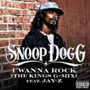 Snoop Dogg ft. Jay-Z - I Wanna Rock (The Kings G-Mix) Artwork