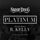 Snoop Dogg ft. R. Kelly - Platinum Artwork