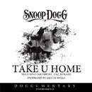 Snoop Dogg ft. Too Short, Daz & Kokane - Take U Home Artwork