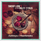 Snoop Lion ft. Miley Cyrus - Ashtrays and Heartbreaks Artwork