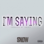 Snow Tha Product - I'm Saying Artwork