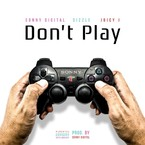 Sonny Digital - Don't Play ft. Young Sizzle & Juicy J Artwork