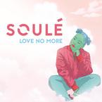 Soulé - Love No More Artwork