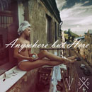 Anywhere But Here Artwork