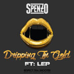 Spenzo ft. L.E.P. Bogus Boyz - Dripping in Gold Artwork