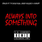 Stalley ft. Ty Dolla $ign, Kurupt, Casey Veggies - Always Into Something (Remix) Artwork