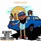 Stalley ft. Ty Dolla $ign - Always Into Something Artwork