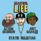 Statik Selektah - Beautiful Life ft. Action Bronson & Joey Bada$$ Artwork