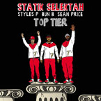 Statik Selektah - Top Tier ft. Sean Price, Bun B & Styles P Artwork