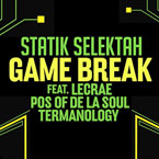 Statik Selektah ft. Lecrae, Posdnuos (of De La Soul) & Termanology - Game Break Artwork