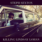 Steph Sexton - Killing Lindsay Lohan Artwork