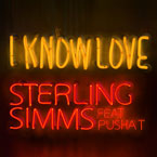 Sterling Simms ft. Pusha T - I Know Love Artwork