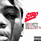Stro - Mighty Healthy '16 Artwork