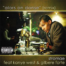 Stromae ft. Kanye West &  Gilbere Forte'  - Alors On Danse (Remix) Artwork