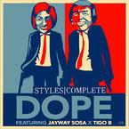 Styles&Complete - Dope ft. Jayway Sosa & Tigo B Artwork
