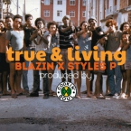 Styles P - True & Living ft. Blazin Artwork