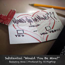 Substantial ft. Jsoul - Would You Be Mine? Artwork