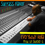Surpass Flavor - Everybody Holla Artwork