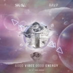 Swerve 916 & Rav.P - Good Vibes Good Energy Artwork